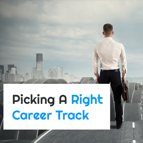 Picking A Right Career Track