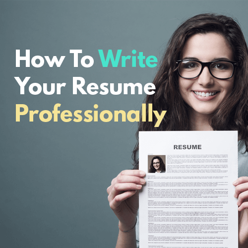 How To Write Your Resume Professionally