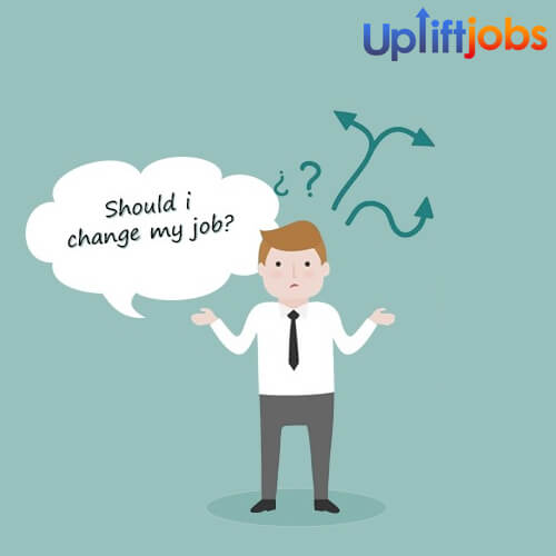 Should I Change My Job - Uplift Jobs Expert Answer