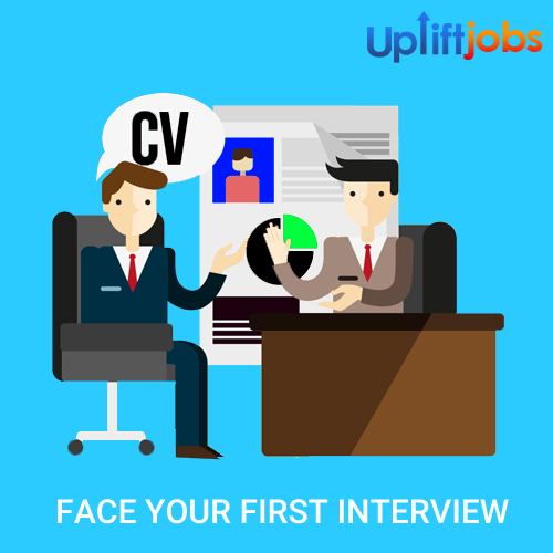 How to Face Your First Interview - 9 Things To Know
