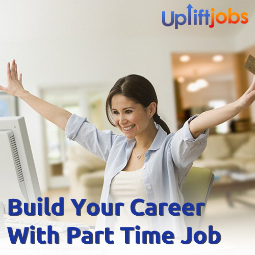 How Part Time Job Helps You to Build a Great Career?